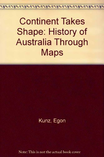 9780002114219: Continent Takes Shape: History of Australia Through Maps