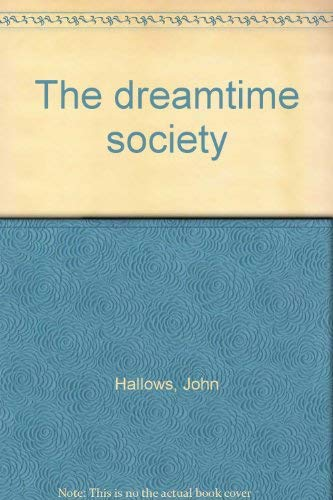 9780002114233: THE DREAMTIME SOCIETY