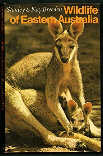 Wild Life of Eastern Australia (0002114321) by Stanley Breeden; Kay Breeden