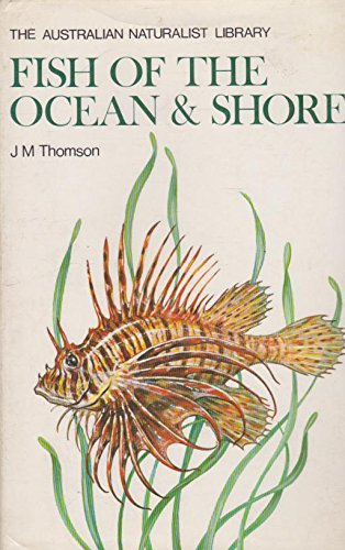 Fish of the Ocean & Shore (The Australian Naturalist Library)
