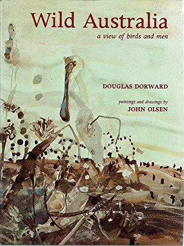 Wild Australia: A view of birds and men: Dorward, Douglas