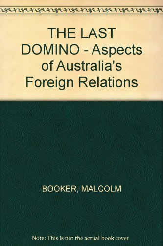 9780002114493: The last domino: Aspects of Australia's foreign relations