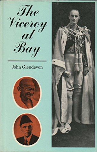 Viceroy at Bay: Lord Linlithgow in India, 1936-43: Glendevon, Lord