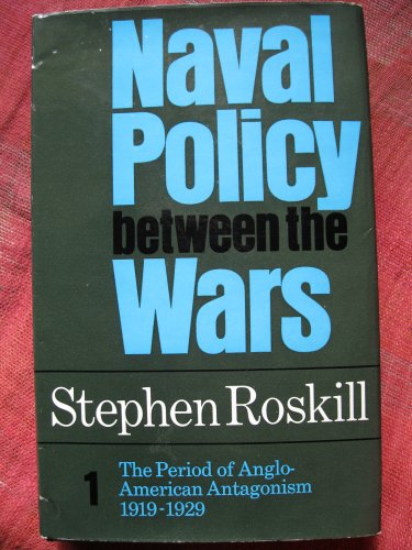 9780002115575: Naval Policy Between the Wars, Volume 1: The Period of Anglo-American Antagonism 1919-1929