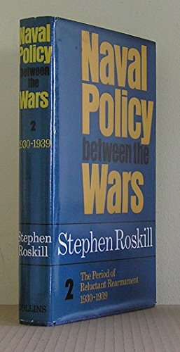 9780002115612: Naval Policy Between the Wars: Period of Reluctant Rearmament, 1930-39 v. 2