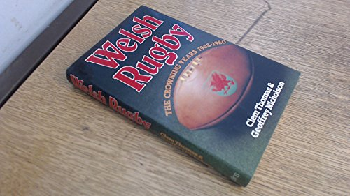 9780002116411: Welsh Rugby: Crowning Years, 1968-80
