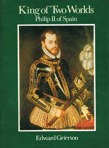 9780002116848: King of Two Worlds: Philip II of Spain