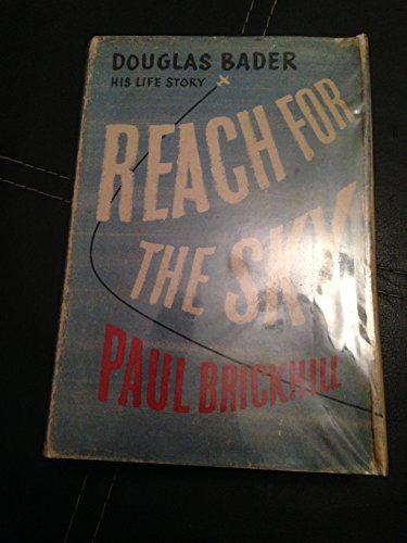 9780002117012: Reach for the Sky : The Story of Douglas Bader D.S.O., D.F.C.