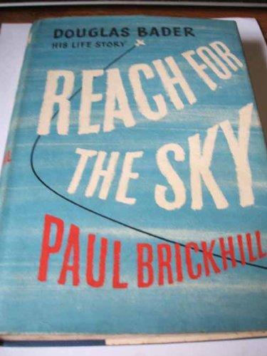 9780002117012: Reach for the Sky: Story of Douglas Bader, D.S.O., D.F.C.