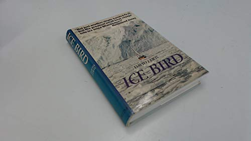 Ice Bird The First Single-Handed Voyage to Antarctica