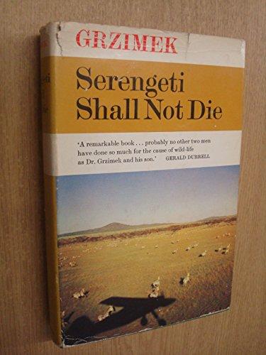 9780002117647: Serengeti Shall Not Die