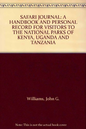 9780002117791: SAFARI JOURNAL: A HANDBOOK AND PERSONAL RECORD FOR VISITORS TO THE NATIONAL PARKS OF KENYA, UGANDA AND TANZANIA