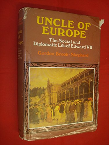 9780002118569: Uncle of Europe: Diplomatic and Social Life of Edward VII