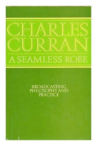 A seamless robe: Broadcasting, philosophy, and practice: Curran, Charles J
