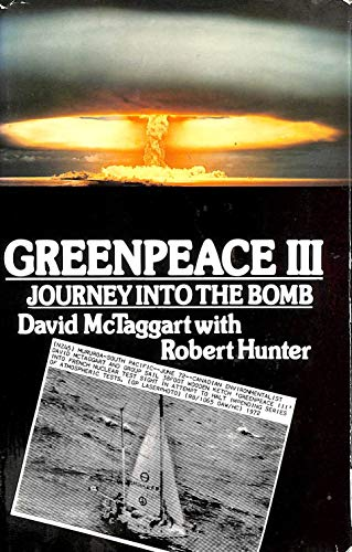 9780002118859: Greenpeace III: Journey into the Bomb