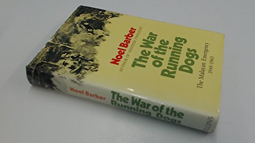 9780002119320: The war of the running dogs: How Malaya defeated the communist guerrillas, 1948-60