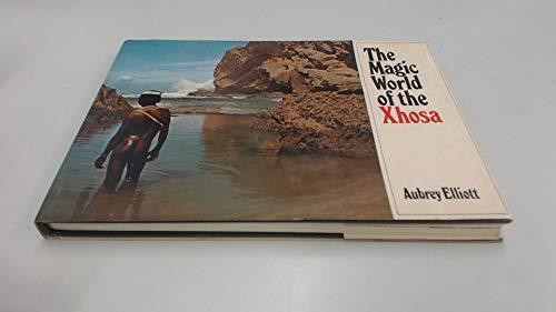 The Magic World of the Xhosa: Elliott, Aubrey