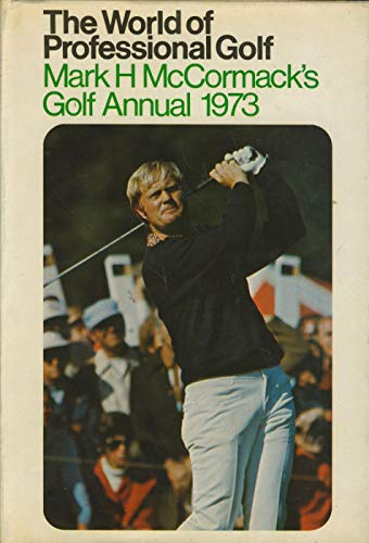 9780002119467: The World of Professional Golf : Mark H. McCormack's Golf Annual 1973