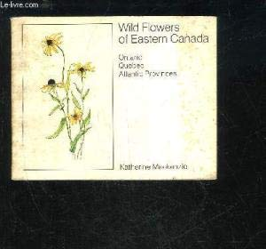 9780002119511: Wild flowers of eastern Canada: Ontario, Quebec, Atlantic provinces