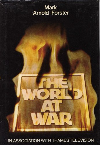 The World At War: Arnold-Forster, Mark in Association with Thames Television
