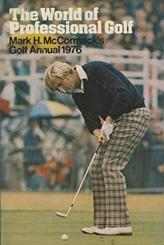 9780002119962: The World of Professional Golf mark H. mcCormacks Golf Annual 1976