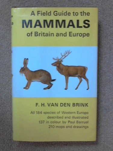 9780002120937: FIELD GUIDE TO THE MAMMALS OF BRITAIN AND EUROPE