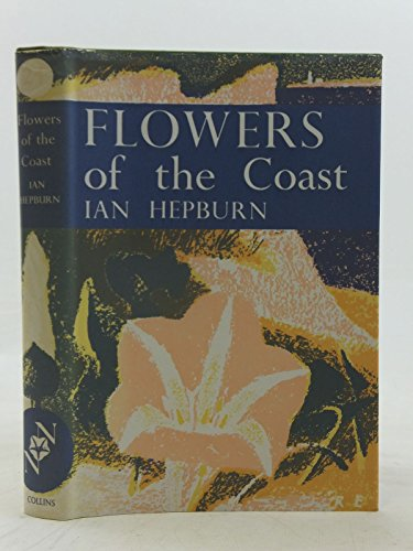 9780002130677: Flowers of the Coast (Collins New Naturalist)