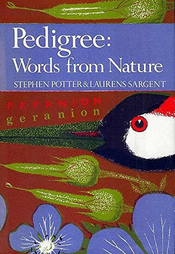 Pedigree: essays on the etymology of Words from Nature (The New naturalist; a survey of British n...