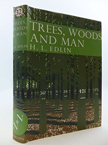 Trees, Woods and Man (Collins New Naturalist): Edlin, Herbert L.
