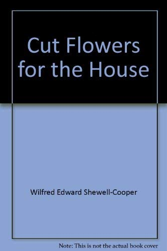 9780002140225: Cut Flowers for the House