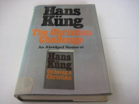 9780002150095: The Christian Challenge (A Shortened Version of 'On Being a Christian')