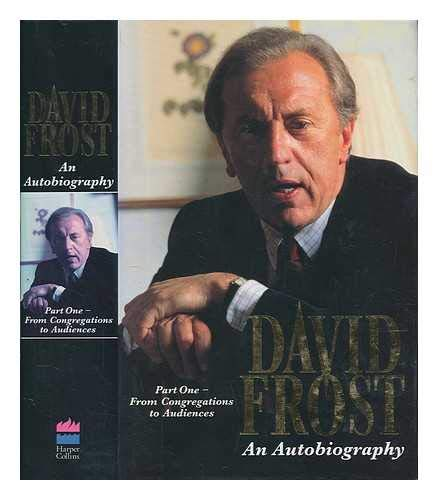 9780002150132: David Frost: An Autobiography, Part One: From Congregations to Audiences Pt. 1