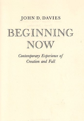 9780002150576: Beginning now: contemporary experience of creation and fall,