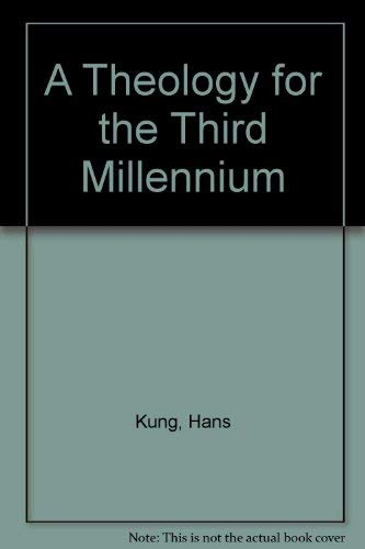 A theology for the third millennium: an ecumenical view: KUNG, Hans