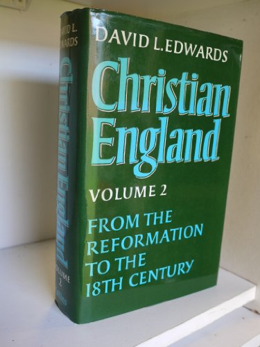 9780002151450: Christian England: From the Reformation to the 18th Century v. 2