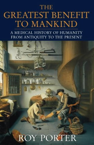 9780002151733: The Greatest Benefit to Mankind: A Medical History of Humanity