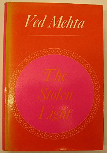 9780002151740: THE STOLEN LIGHT (CONTINENTS OF EXILE / VED MEHTA)