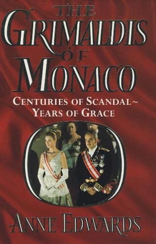 9780002151955: The Grimaldis of Monaco: Centuries of Scandal, Years of Grace