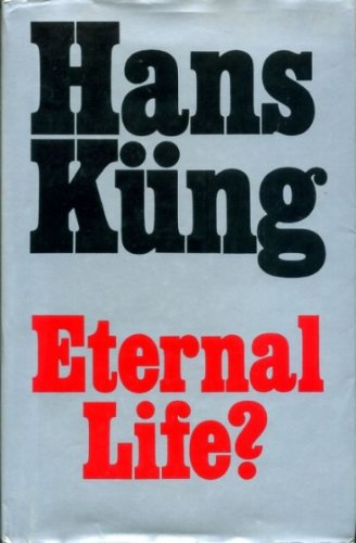 9780002152136: Eternal Life?: Life After Death as a Medical, Philosophical and Theological Problem