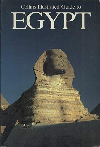 9780002152273: Collins Illustrated Guide to Egypt (Collins illustrated guides)