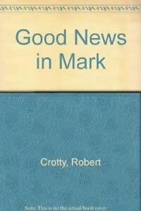 9780002152686: Good News in Mark