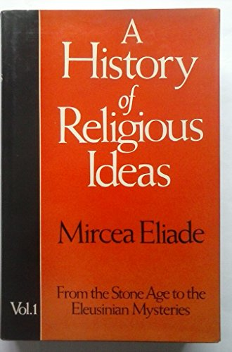 9780002153119: A History of Religious Ideas : Vol 1 From the Stone Age to the Eleusinian Mysteries