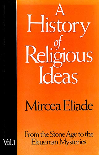 9780002153119: History of Religious Ideas: From the Stone Age to the Eleusinian Mysteries v. 1