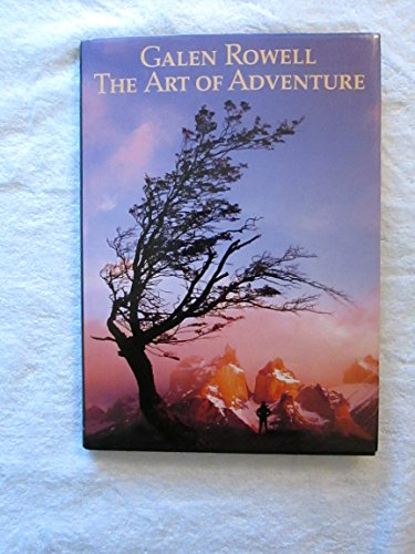 THE ART OF ADVENTURE: Rowell, Galen