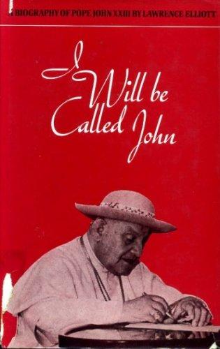 I Will be Called John: Biography of: Elliott, Lawrence