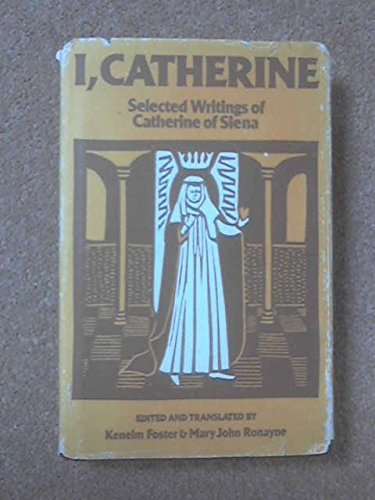 9780002153515: I, Catherine: Selected Writings of St. Catherine of Siena