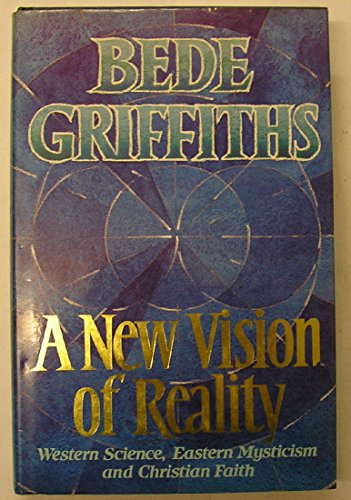 9780002153638: A New Vision of Reality: Western Science, Eastern Mysticism and Christian Faith