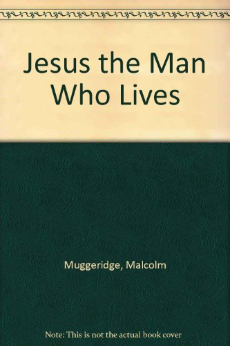 9780002153843: Jesus the Man Who Lives