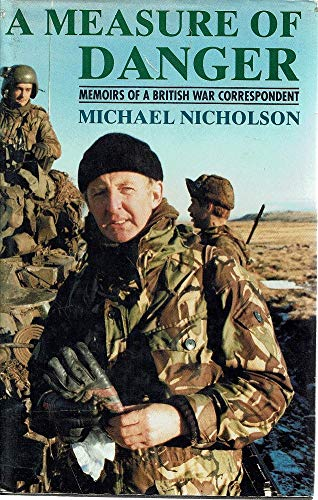 9780002153867: A Measure of Danger: Memoirs of a British War Correspondent