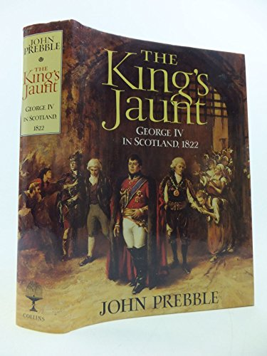 9780002154048: The King's Jaunt: George IV in Scotland, 1822